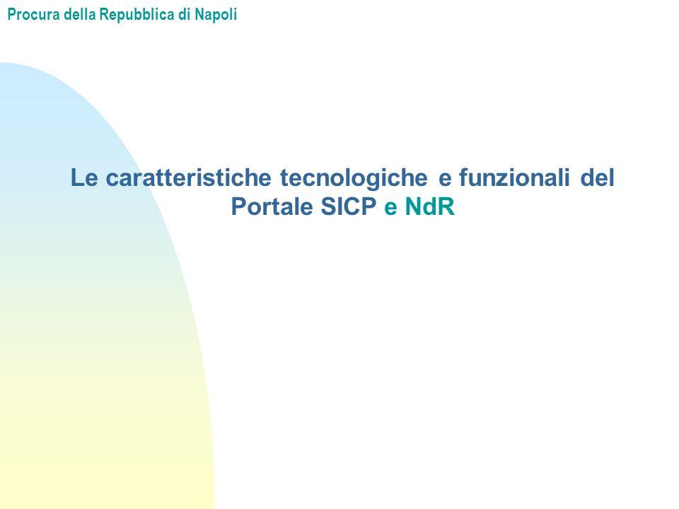 Le caratteristiche tecnologiche e funzionali del Portale SICP e NdR