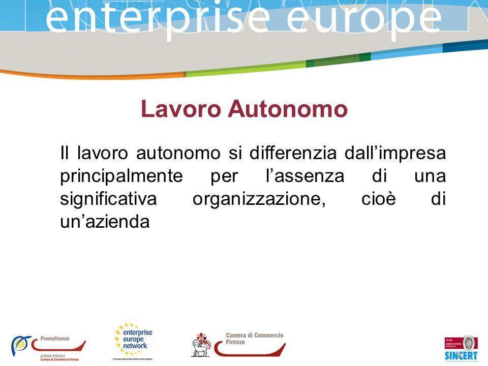 Lavoro Autonomo Il lavoro autonomo si differenzia dall'impresa principalmente per l'assenza di una significativa organizzazione, cioè di un'azienda.