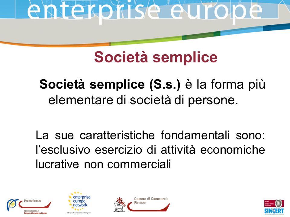 Società semplice Società semplice (S.s.) è la forma più elementare di società di persone.