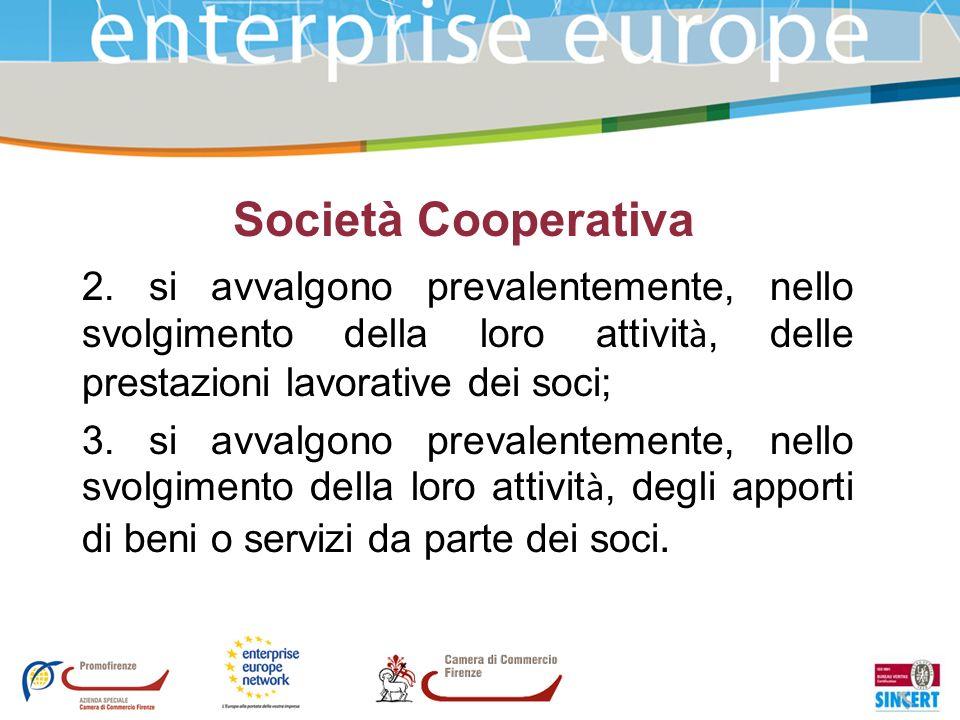 Società Cooperativa 2. si avvalgono prevalentemente, nello svolgimento della loro attività, delle prestazioni lavorative dei soci;