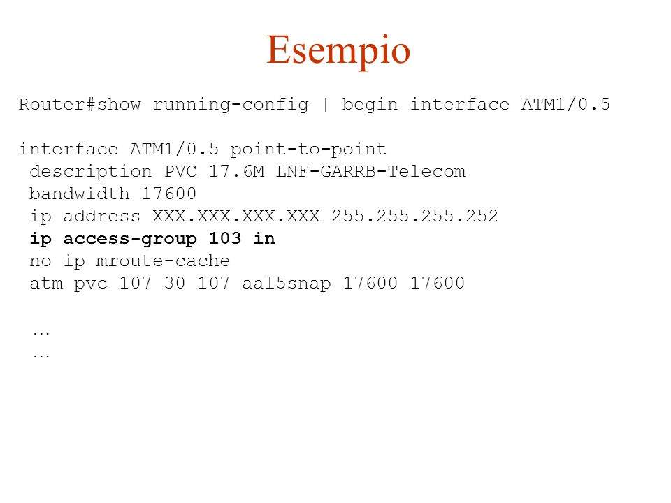 Esempio Router#show running-config | begin interface ATM1/0.5
