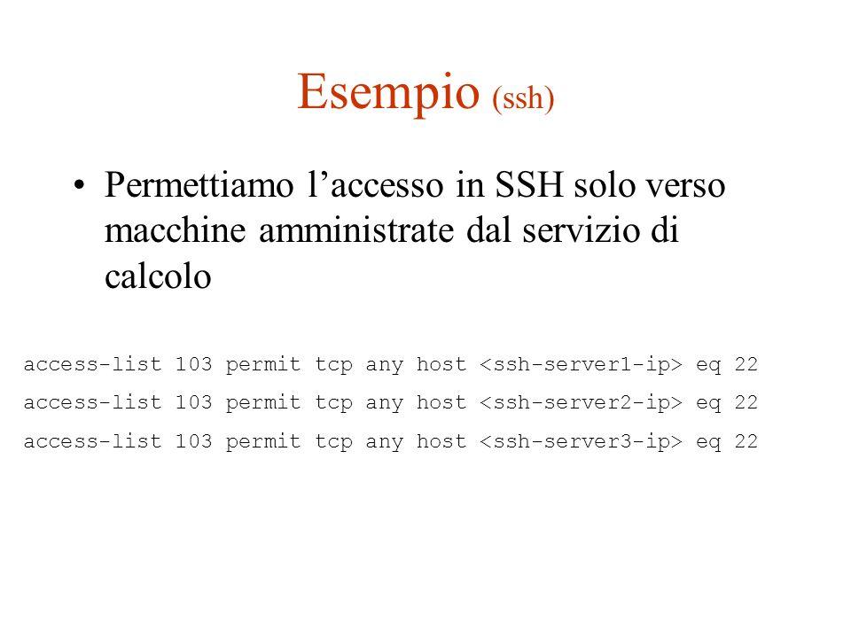 Esempio (ssh) Permettiamo l'accesso in SSH solo verso macchine amministrate dal servizio di calcolo.