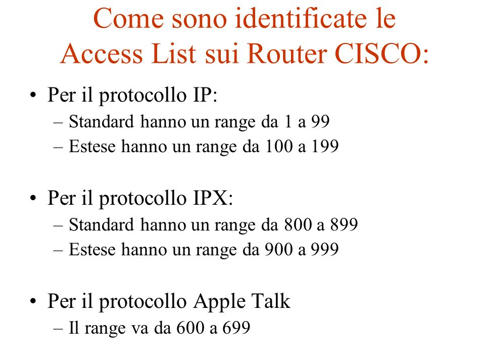 Come sono identificate le Access List sui Router CISCO: