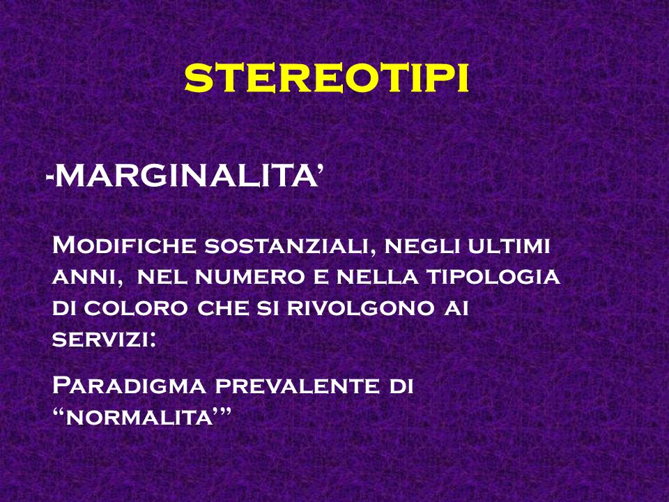 stereotipi MARGINALITA'