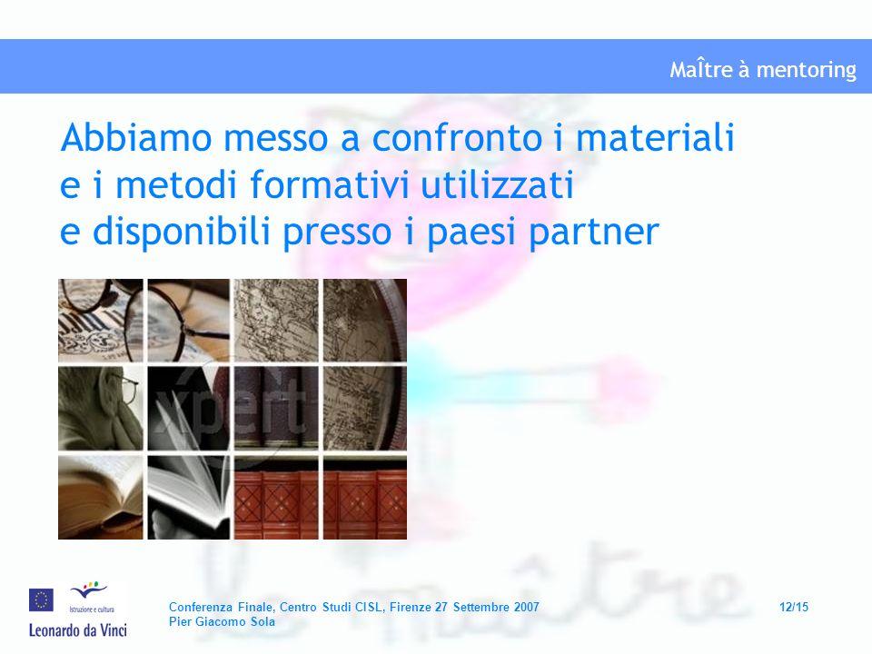 Abbiamo messo a confronto i materiali e i metodi formativi utilizzati e disponibili presso i paesi partner