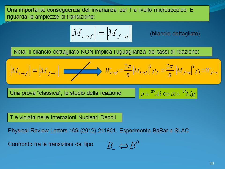 Una importante conseguenza dell'invarianza per T a livello microscopico. E riguarda le ampiezze di transizione: