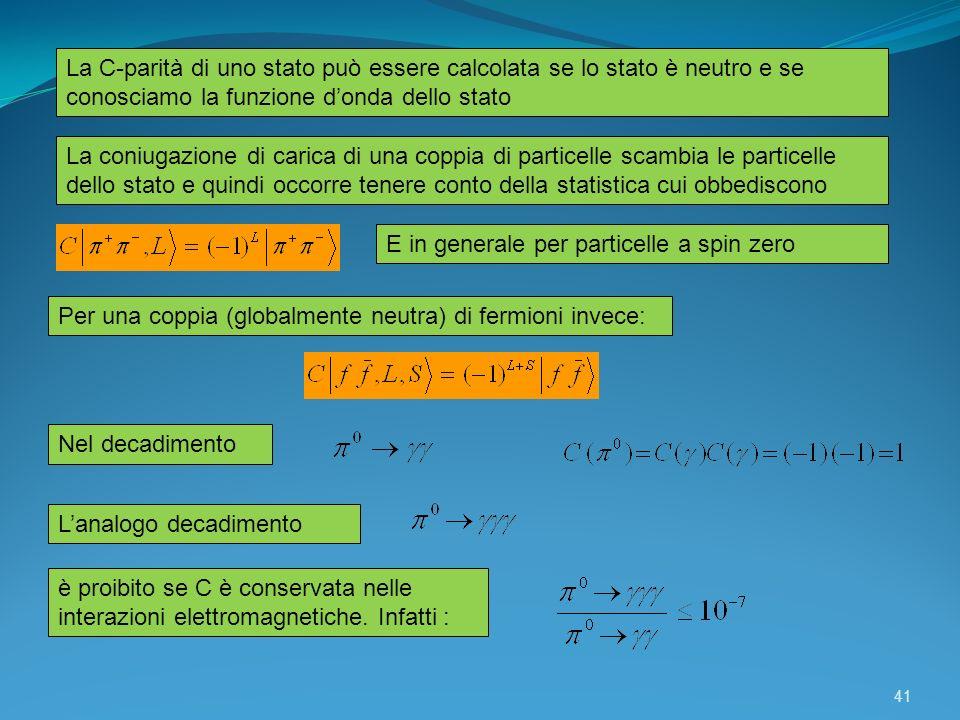 La C-parità di uno stato può essere calcolata se lo stato è neutro e se conosciamo la funzione d'onda dello stato