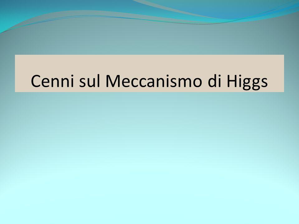 Cenni sul Meccanismo di Higgs