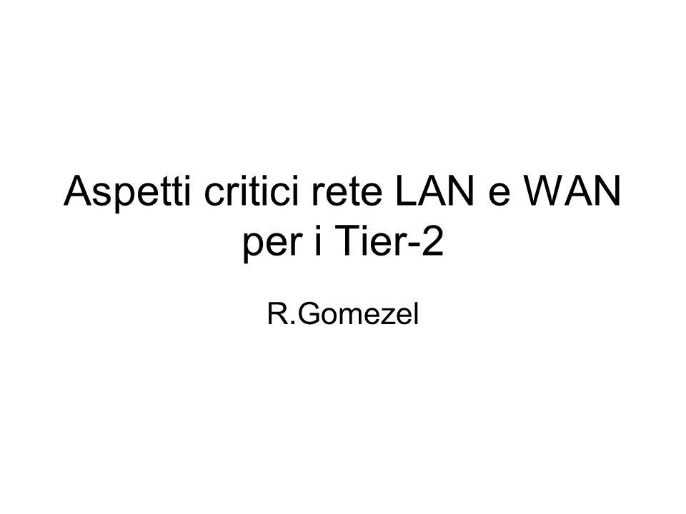 Aspetti critici rete LAN e WAN per i Tier-2