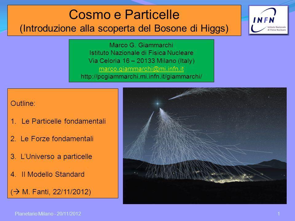 Cosmo e Particelle (Introduzione alla scoperta del Bosone di Higgs)