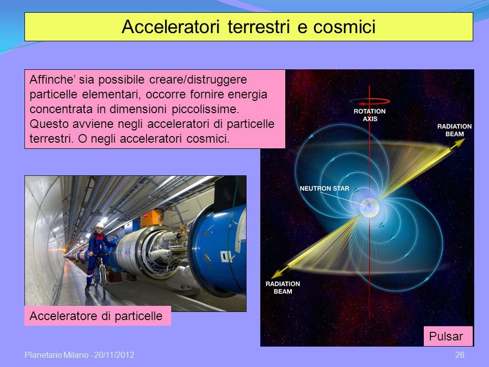 Acceleratori terrestri e cosmici
