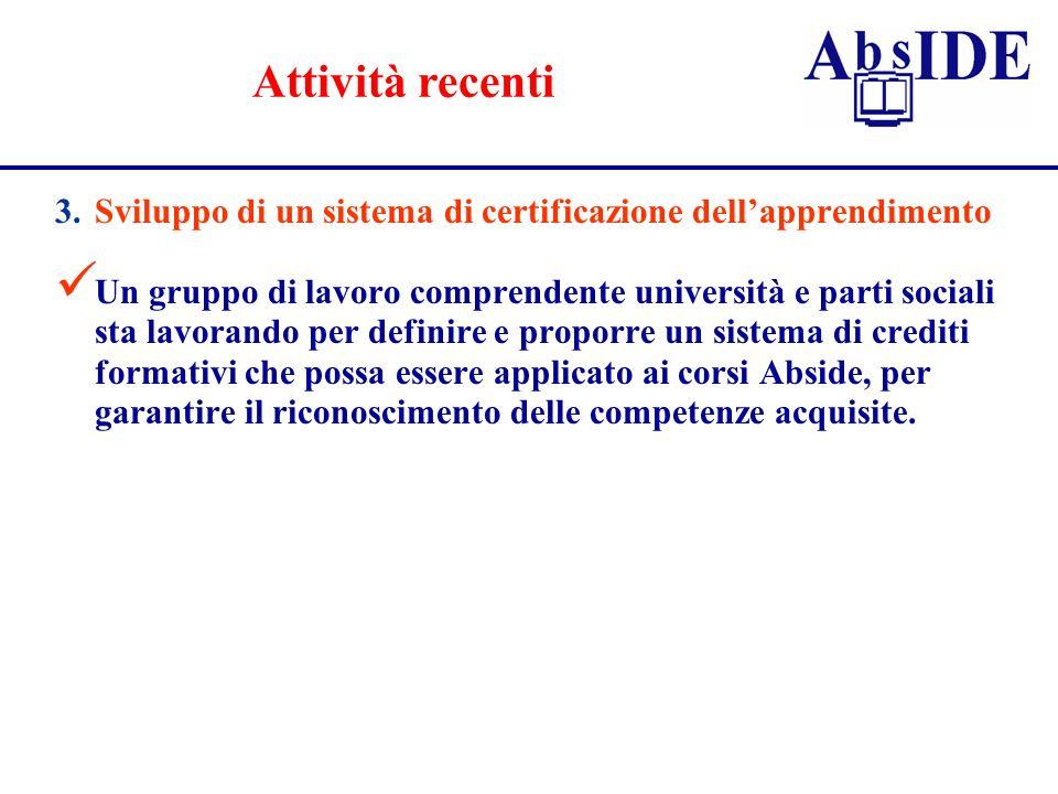 Attività recenti 3. Sviluppo di un sistema di certificazione dell'apprendimento.