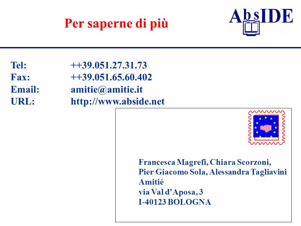 Per saperne di più Tel: ++39.051.27.31.73 Fax: ++39.051.65.60.402