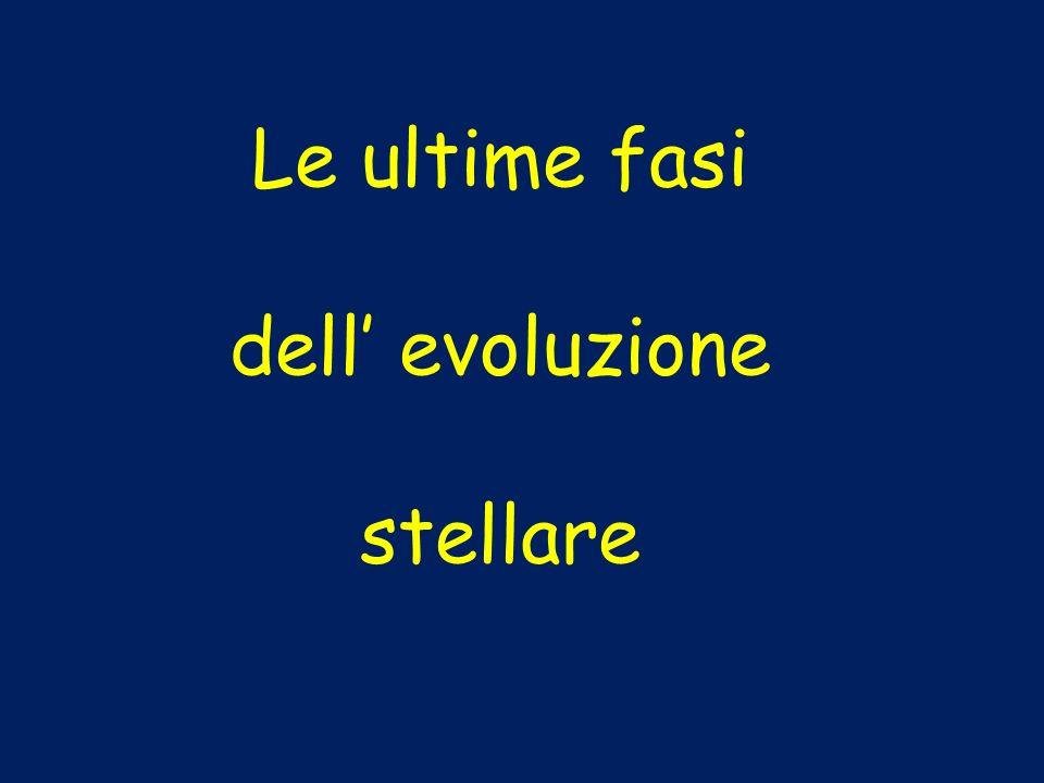 Le ultime fasi dell' evoluzione stellare