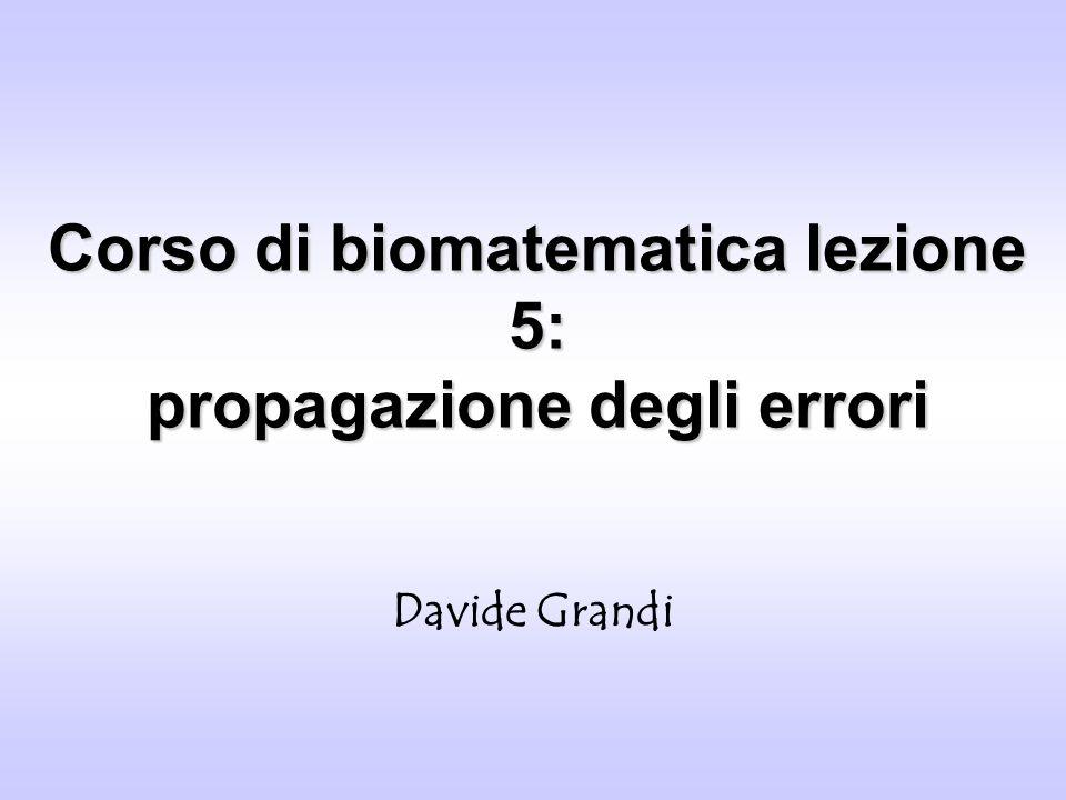 Corso di biomatematica lezione 5: propagazione degli errori