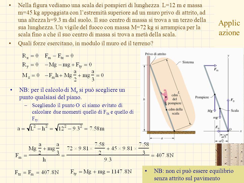 Nella figura vediamo una scala dei pompieri di lunghezza L=12 m e massa m=45 kg appoggiata con l'estremità superiore ad un muro privo di attrito, ad una altezza h=9.3 m dal suolo. Il suo centro di massa si trova a un terzo della sua lunghezza. Un vigile del fuoco con massa M=72 kg si arrampica per la scala fino a che il suo centro di massa si trova a metà della scala.