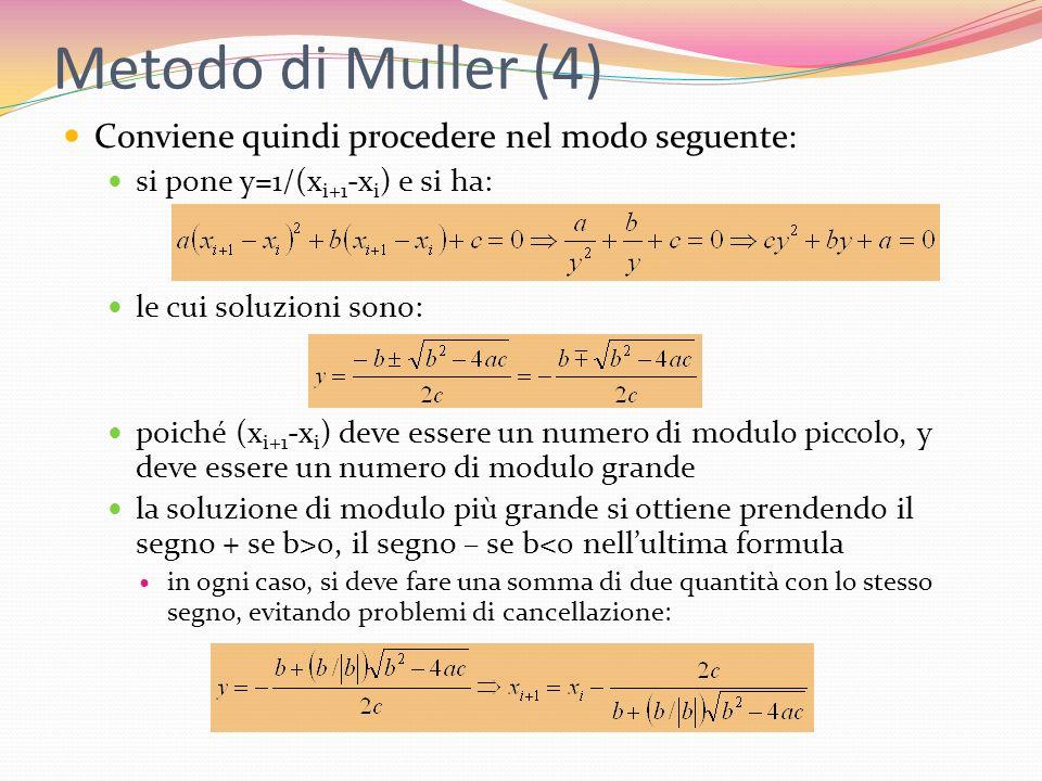 Metodo di Muller (4) Conviene quindi procedere nel modo seguente: