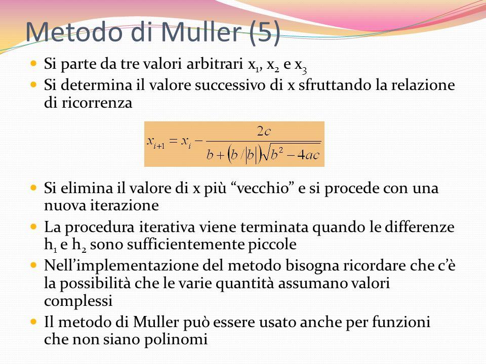 Metodo di Muller (5) Si parte da tre valori arbitrari x1, x2 e x3