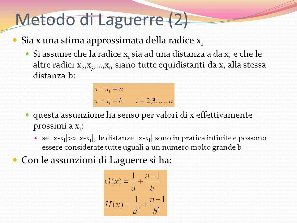 Metodo di Laguerre (2) Sia x una stima approssimata della radice x1