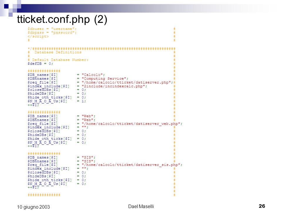 tticket.conf.php (2) 10 giugno 2003 Dael Maselli