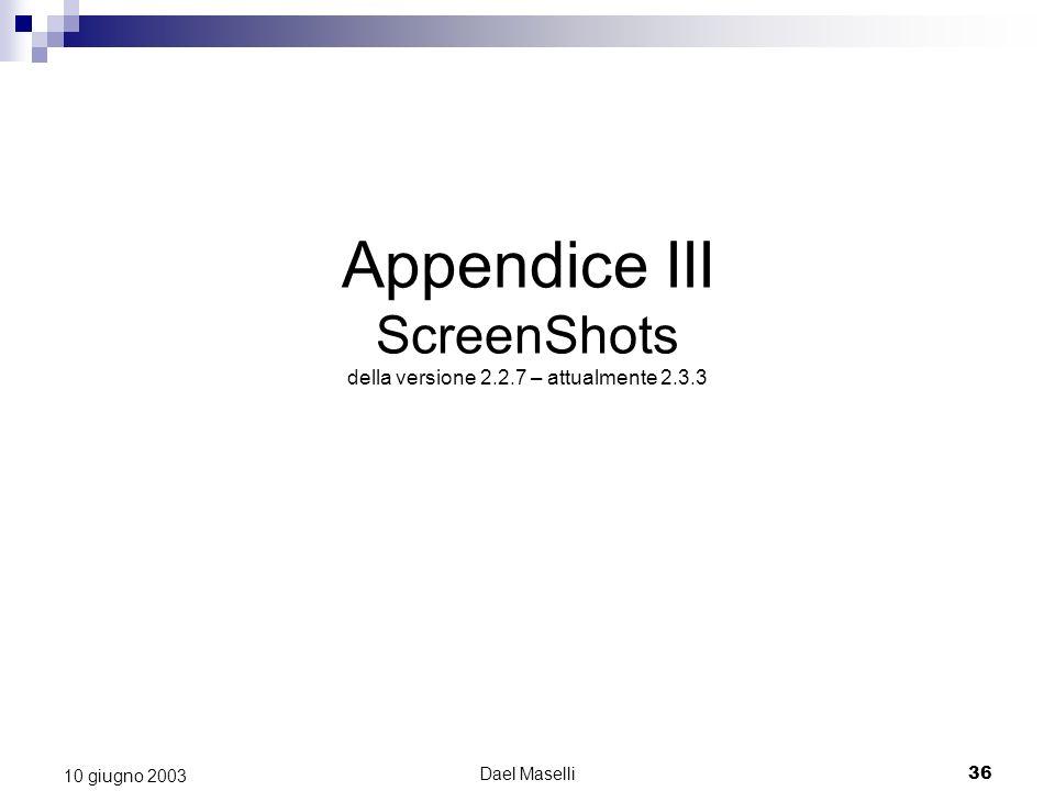 Appendice III ScreenShots della versione 2.2.7 – attualmente 2.3.3