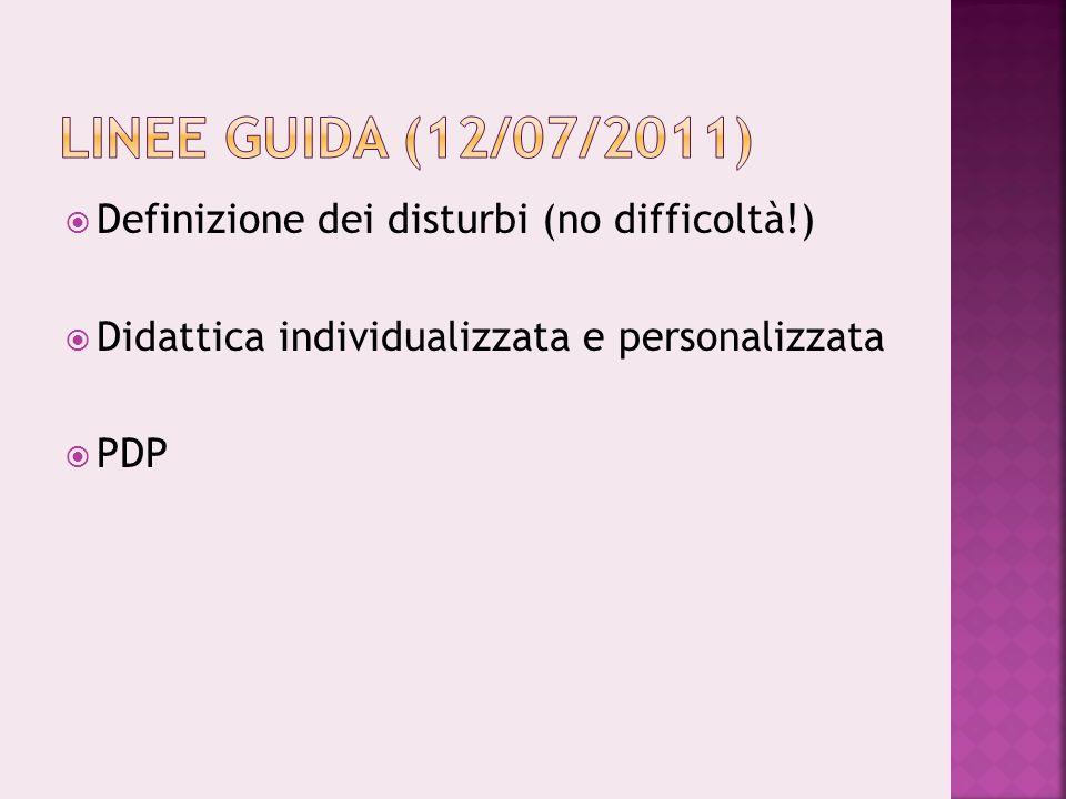 Linee Guida (12/07/2011) Definizione dei disturbi (no difficoltà!)