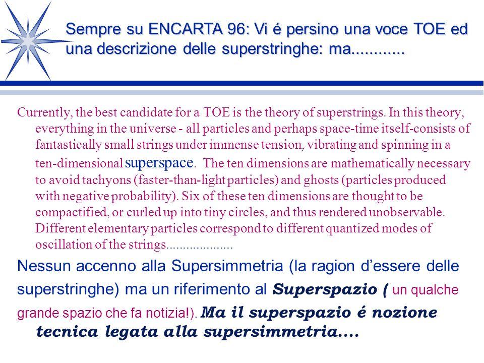 Nessun accenno alla Supersimmetria (la ragion d'essere delle