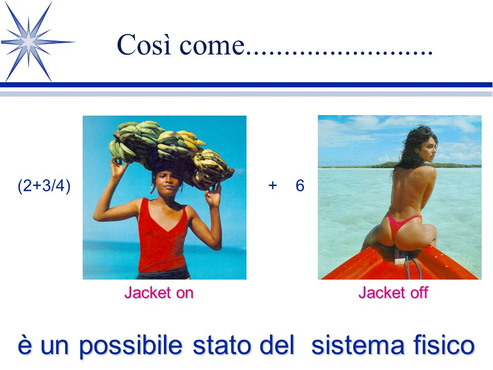 Così come.........................(2+3/4) + 6.Jacket on.