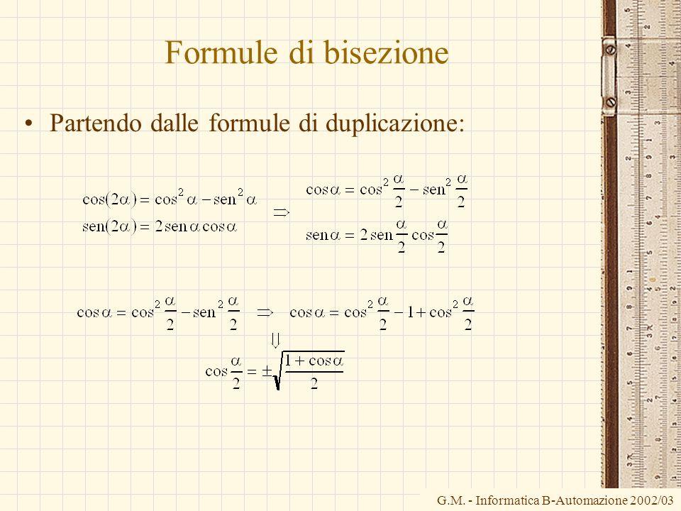 Formule di bisezione Partendo dalle formule di duplicazione: