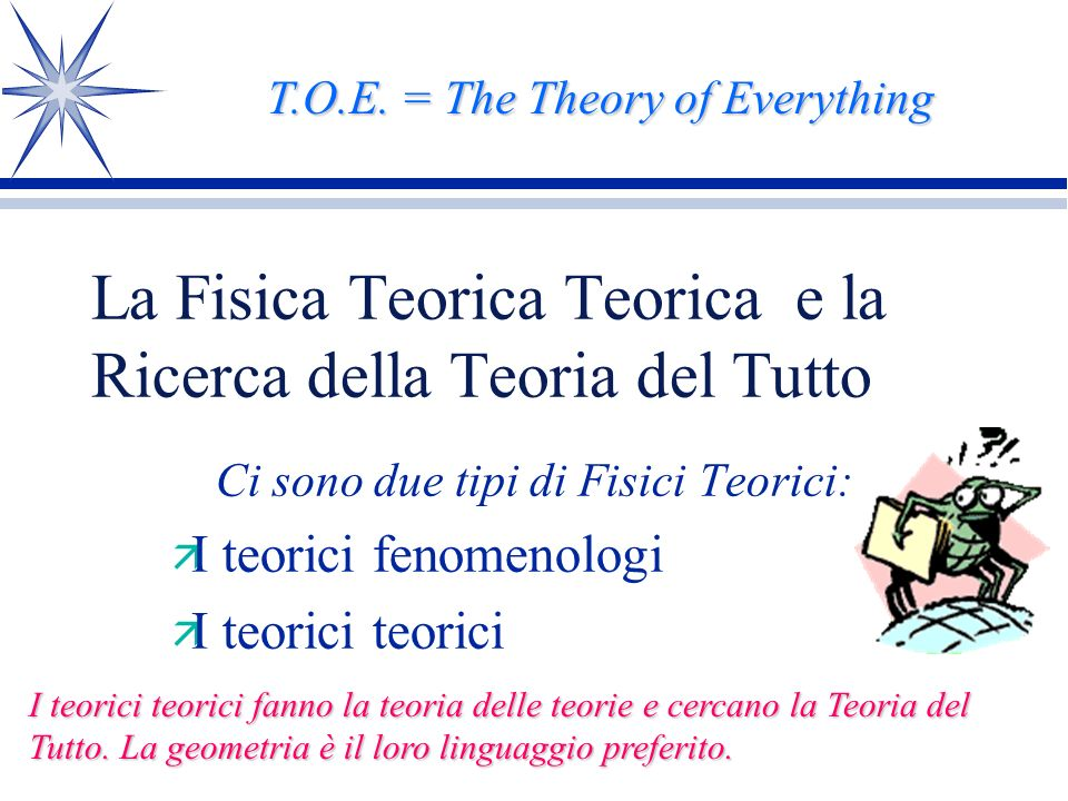 La Fisica Teorica Teorica e la Ricerca della Teoria del Tutto