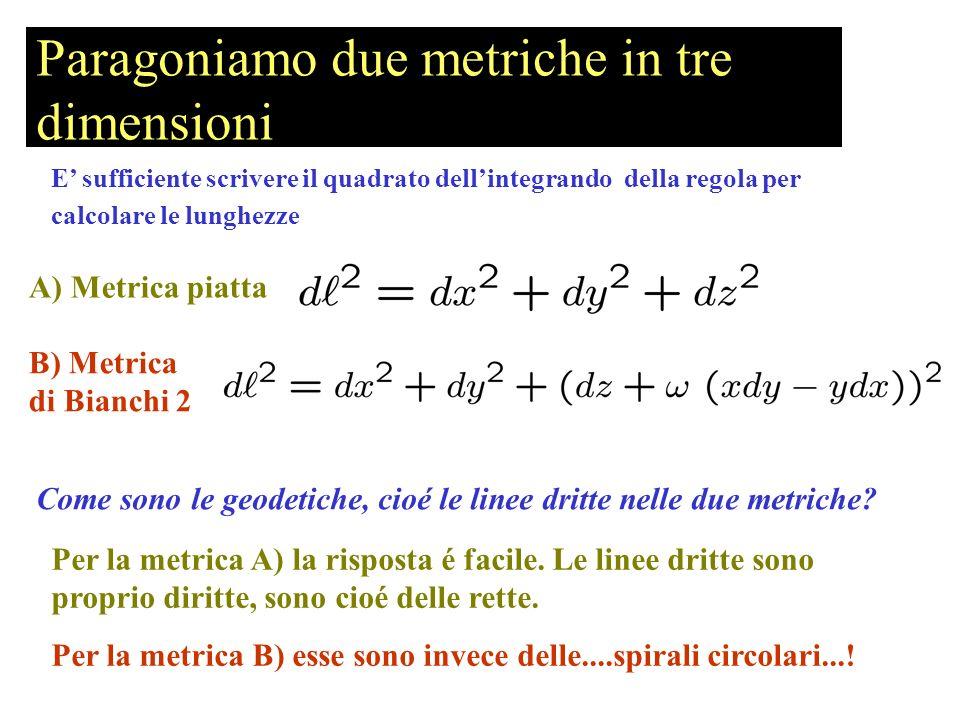 Paragoniamo due metriche in tre dimensioni