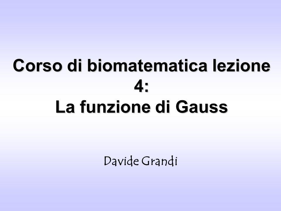 Corso di biomatematica lezione 4: La funzione di Gauss
