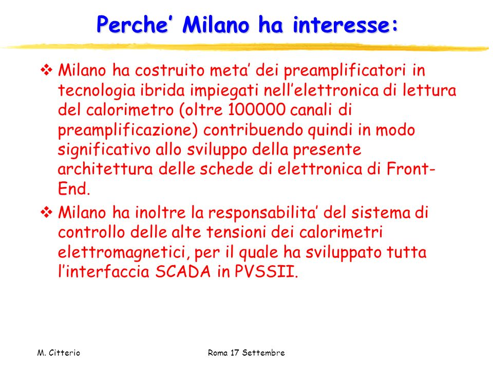 Perche' Milano ha interesse: