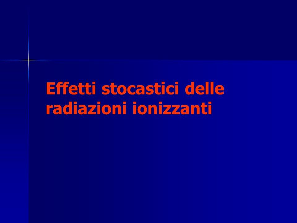 Effetti stocastici delle radiazioni ionizzanti