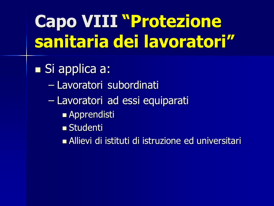 Capo VIII Protezione sanitaria dei lavoratori