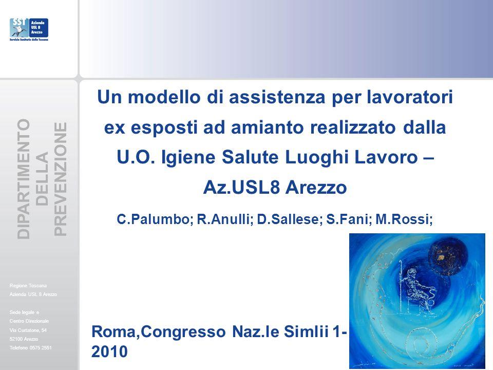 Un modello di assistenza per lavoratori ex esposti ad amianto realizzato dalla U.O. Igiene Salute Luoghi Lavoro –Az.USL8 Arezzo