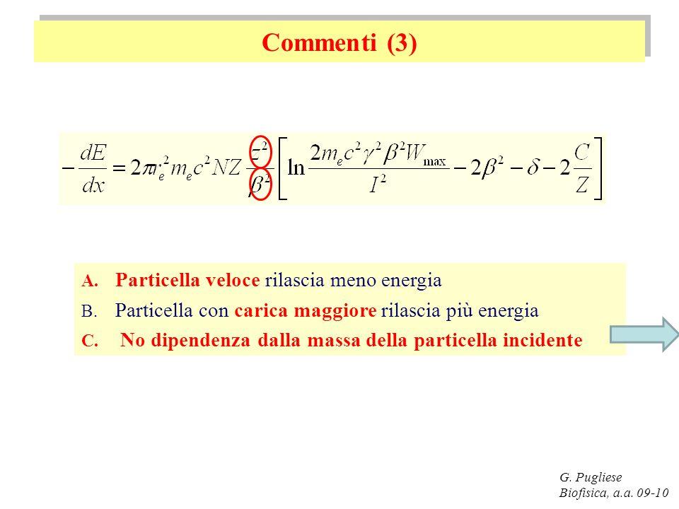 Commenti (3) Particella veloce rilascia meno energia
