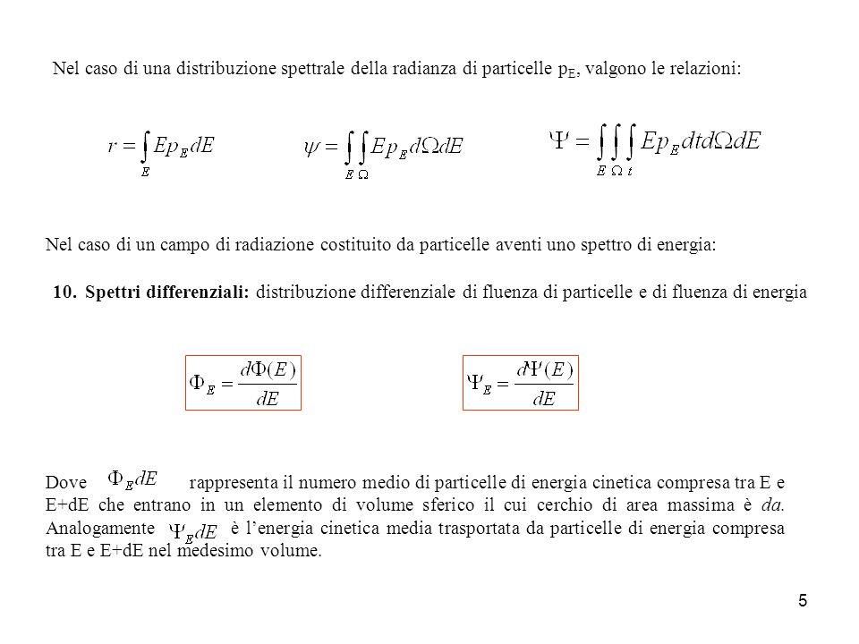 Nel caso di una distribuzione spettrale della radianza di particelle pE, valgono le relazioni: