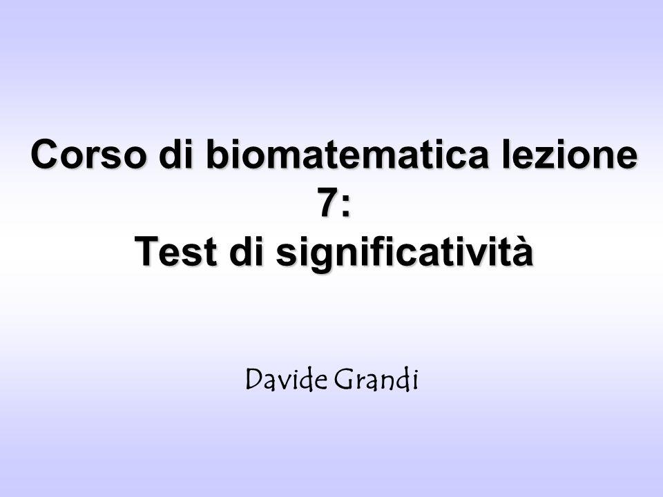 Corso di biomatematica lezione 7: Test di significatività
