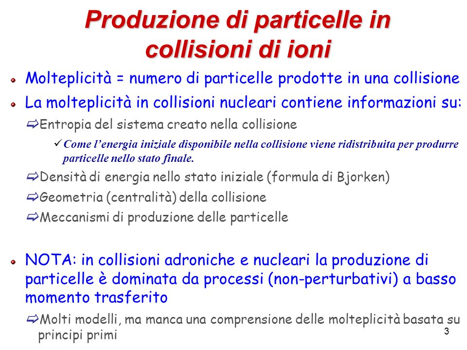 Produzione di particelle in collisioni di ioni