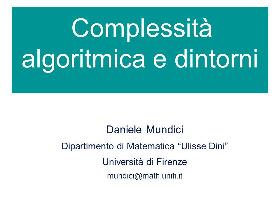 Complessità algoritmica e dintorni