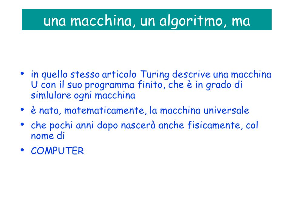 una macchina, un algoritmo, ma