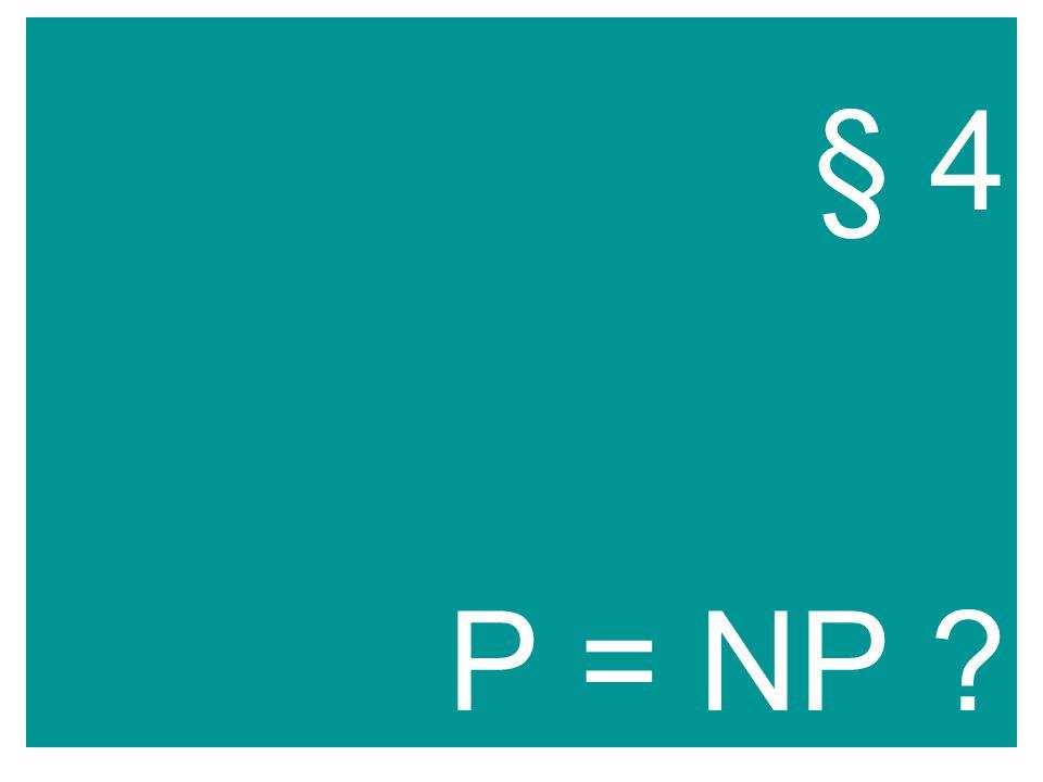 § 4 P = NP
