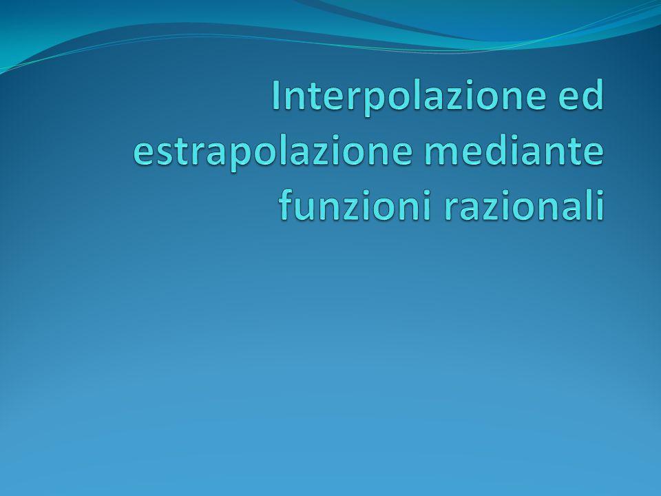 Interpolazione ed estrapolazione mediante funzioni razionali