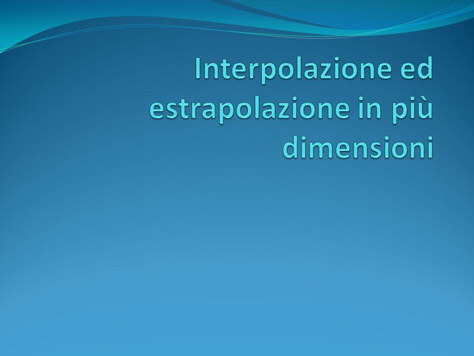 Interpolazione ed estrapolazione in più dimensioni