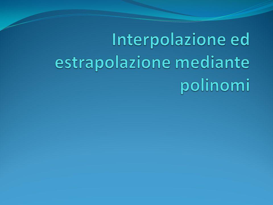Interpolazione ed estrapolazione mediante polinomi