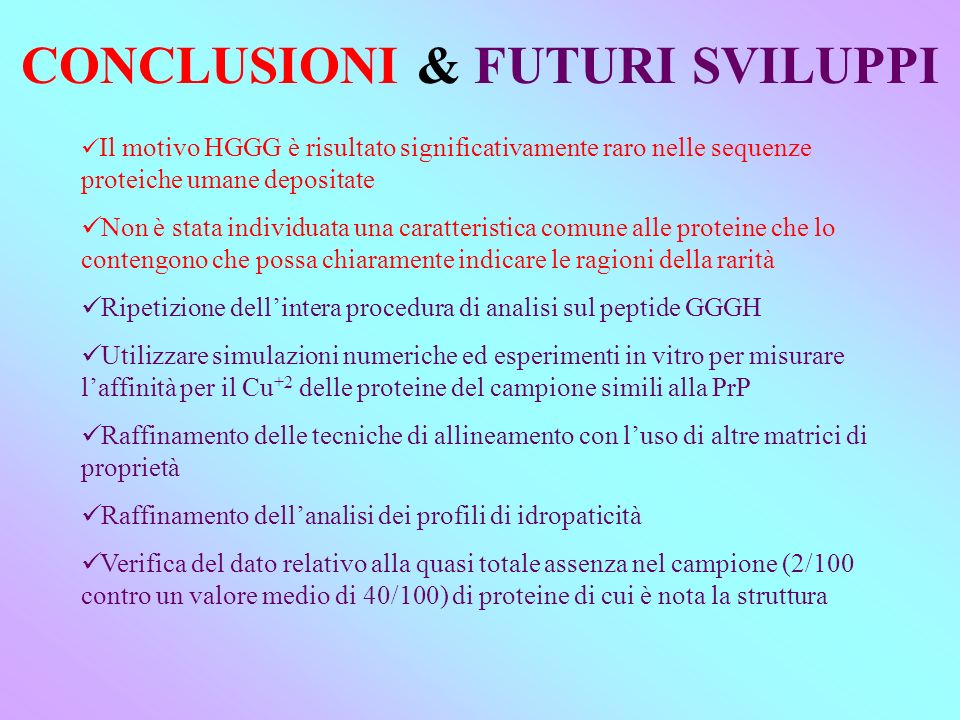 CONCLUSIONI & FUTURI SVILUPPI
