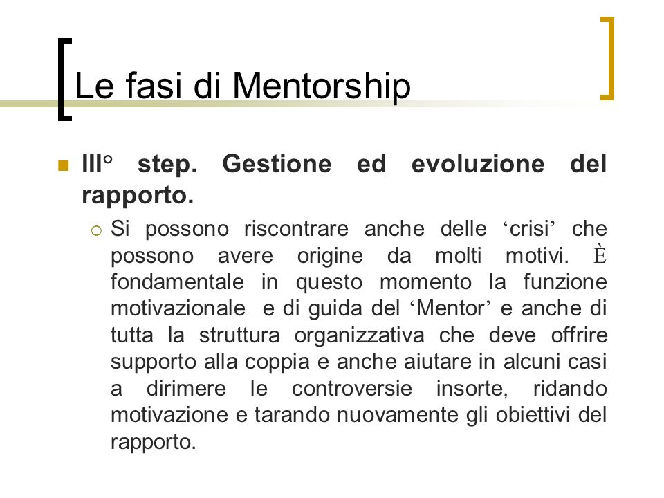 Le fasi di Mentorship III° step. Gestione ed evoluzione del rapporto.