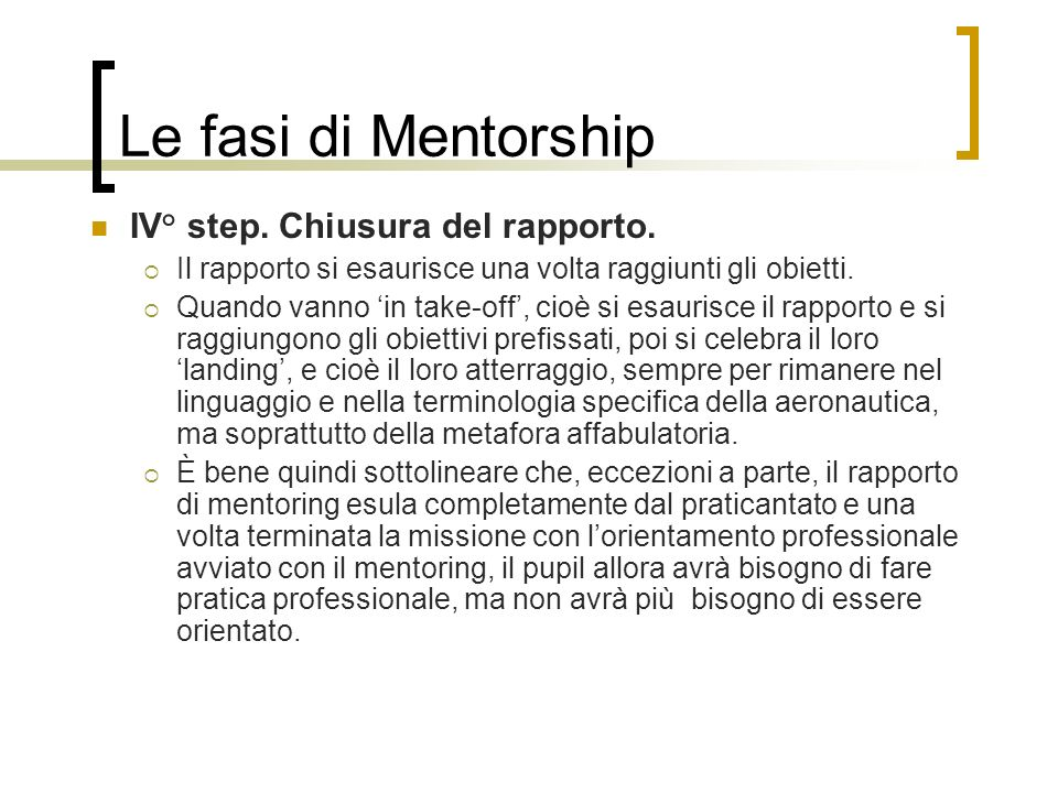 Le fasi di Mentorship IV° step. Chiusura del rapporto.