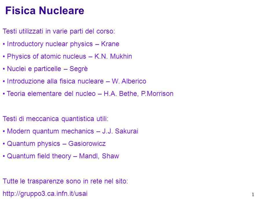 Fisica Nucleare Testi utilizzati in varie parti del corso: